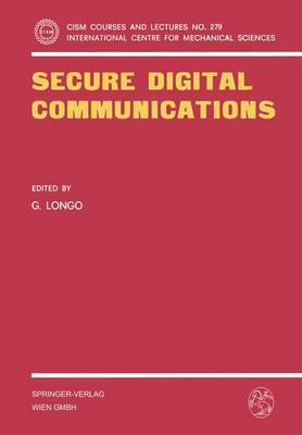 Secure Digital Communications - CISM International Centre for Mechanical Sciences 279 (Paperback)
