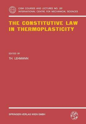 The Constitutive Law in Thermoplasticity - CISM International Centre for Mechanical Sciences 281 (Paperback)