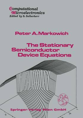 The Stationary Semiconductor Device Equations - Computational Microelectronics (Hardback)