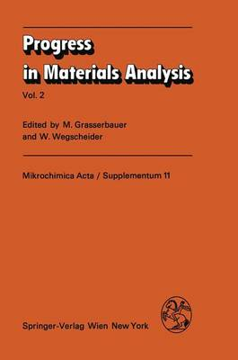 Progress in Materials Analysis: Vol. 2 - Mikrochimica Acta Supplementa 11 (Paperback)