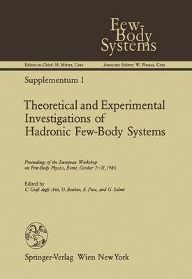 Theoretical and Experimental Investigations of Hadronic Few-Body Systems: Proceedings of the European Workshop on Few-Body Physics, Rome, October 7-11, 1986 (Hardback)