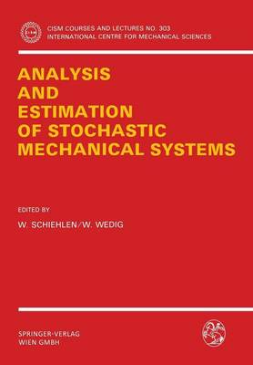 Analysis and Estimation of Stochastic Mechanical Systems - CISM International Centre for Mechanical Sciences 303 (Paperback)