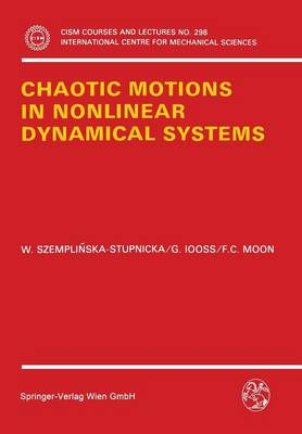 Chaotic Motions in Nonlinear Dynamical Systems - CISM International Centre for Mechanical Sciences 298 (Paperback)