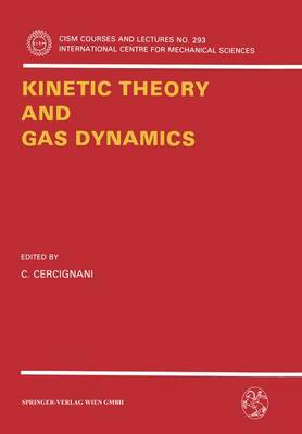 Kinetic Theory and Gas Dynamics - CISM International Centre for Mechanical Sciences 293 (Paperback)