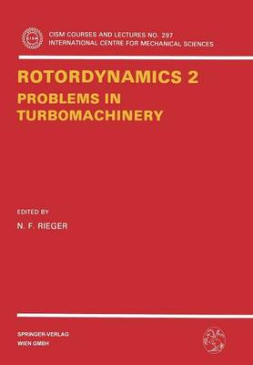 Rotordynamics 2: Problems in Turbomachinery - CISM International Centre for Mechanical Sciences 297 (Paperback)