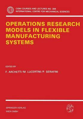 Operations Research Models in Flexible Manufacturing Systems - CISM International Centre for Mechanical Sciences 306 (Paperback)