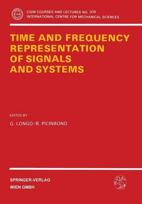 Time and Frequency Representation of Signals and Systems - CISM International Centre for Mechanical Sciences 309 (Paperback)