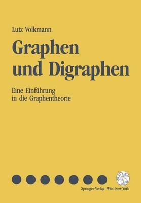 Graphen Und Digraphen: Eine Einf�hrung in Die Graphentheorie (Hardback)