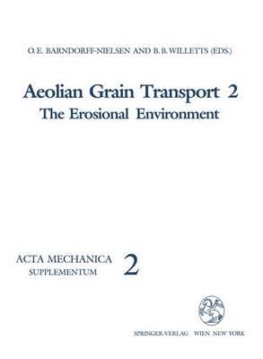 The The Erosional Environment: Aeolian Grain Transport Erosional Environment v. 2 - Acta Mechanica. Supplementa 2 (Paperback)