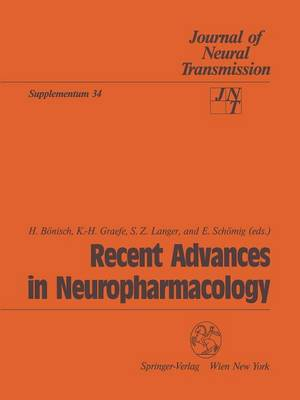 Recent Advances in Neuropharmacology - Journal of Neural Transmission. Supplementa 34 (Paperback)