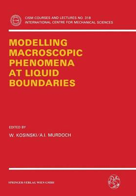 Modelling Macroscopic Phenomena at Liquid Boundaries - CISM International Centre for Mechanical Sciences 318 (Paperback)