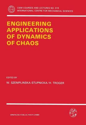 Engineering Applications of Dynamics of Chaos - CISM International Centre for Mechanical Sciences 319 (Paperback)