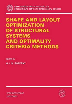 Shape and Layout Optimization of Structural Systems and Optimality Criteria Methods - CISM International Centre for Mechanical Sciences 325 (Paperback)
