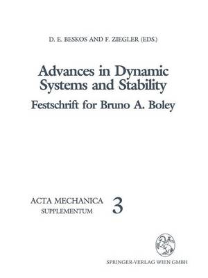 Advances in Dynamic Systems and Stability: Festschrift for Bruno A. Boley - Acta Mechanica. Supplementa 3 (Paperback)