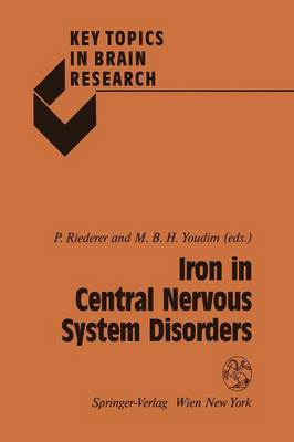 Iron in Central Nervous System Disorders - Key Topics in Brain Research (Paperback)