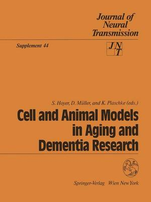 Cell and Animal Models in Aging and Dementia Research - Journal of Neural Transmission. Supplementa 44 (Paperback)