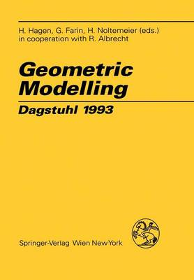 Geometric Modelling: Dagstuhl 1993 - Computing Supplementa 10 (Paperback)