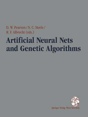Artificial Neural Nets and Genetic Algorithms: Proceedings of the International Conference in Ales, France, 1995 (Paperback)