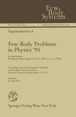 Few-Body Problems in Physics '95: In Memoriam Professor Paul Urban - Few-Body Systems 8 (Hardback)