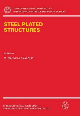 Steel Plated Structures - CISM International Centre for Mechanical Sciences 358 (Paperback)