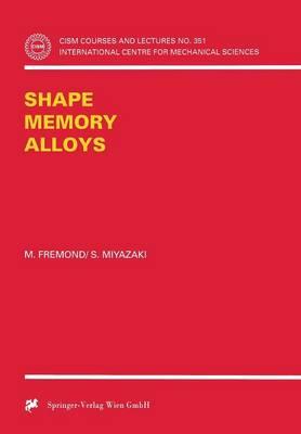Shape Memory Alloys - CISM International Centre for Mechanical Sciences 351 (Paperback)