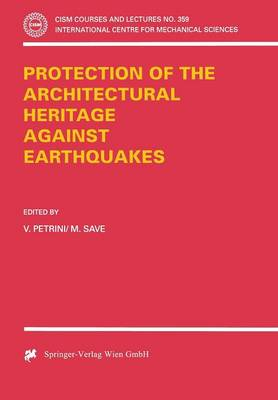 Protection of the Architectural Heritage Against Earthquakes - CISM International Centre for Mechanical Sciences 359 (Paperback)