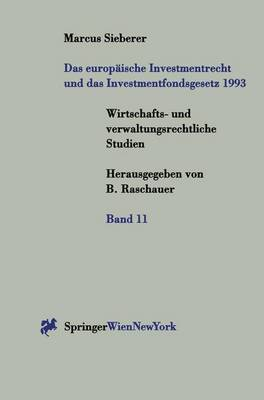 Das Europ Ische Investmentrecht Und Das Investmentfondsgesetz 1993 - Wirtschafts- Und Verwaltungsrechtliche Studien, 11 (Paperback)