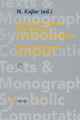Computer - Human Interaction in Symbolic Computation - Texts & Monographs in Symbolic Computation (Paperback)