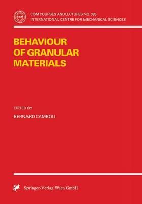 Behaviour of Granular Materials - CISM International Centre for Mechanical Sciences 385 (Paperback)