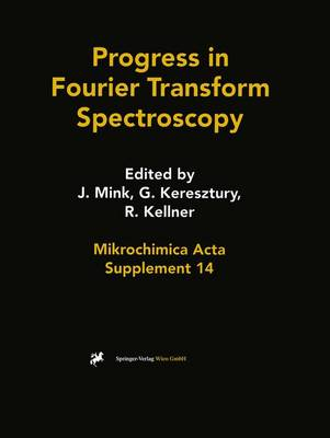 Progress in Fourier Transform Spectroscopy: Proceedings of the 10th International Conference, August 27 - September 1, 1995, Budapest, Hungary - Mikrochimica Acta Supplementa 14 (Paperback)