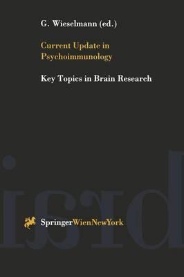 Current Update in Psychoimmunology - Key Topics in Brain Research (Paperback)