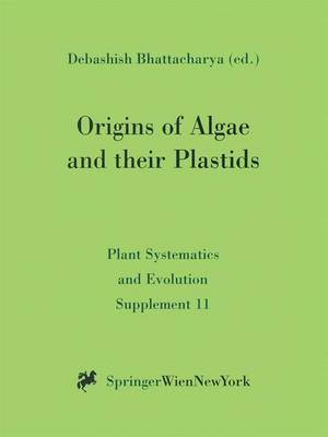 Origins of Algae and Their Plastids - Plant Systematics and Evolution Supplement 11 (Hardback)