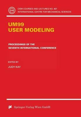 UM99 User Modeling: Proceedings of the Seventh International Conference - CISM International Centre for Mechanical Sciences 407 (Paperback)