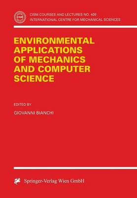 Environmental Applications of Mechanics and Computer Science: Proceedings of CISM 30th Anniversary Conference Udine, May 29, 1999 - CISM International Centre for Mechanical Sciences 409 (Paperback)