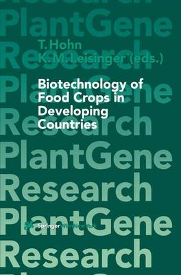 Biotechnology of Food Crops in Developing Countries - Plant Gene Research (Hardback)