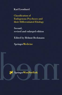 Classification of Endogenous Psychoses and their Differentiated Etiology (Hardback)