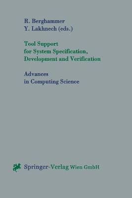 Tool Support for System Specification, Development and Verification - Advances in Computing Sciences (Paperback)