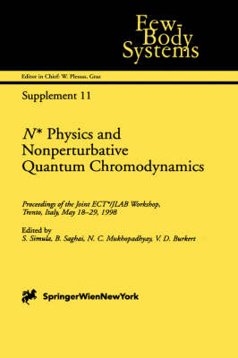 N* Physics and Nonperturbative Quantum Chromodynamics: Proceedings of the Joint ECT*/Jefferson Lab Workshop, May 18-29, 1998, Trento, Italy - Few-Body Systems Supplement 11 (Hardback)