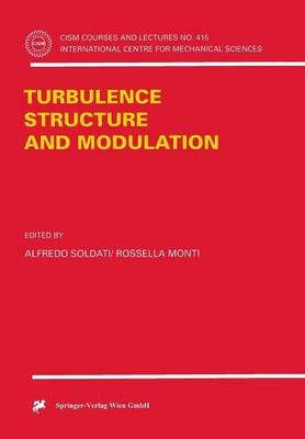 Turbulence Structure and Modulation - CISM International Centre for Mechanical Sciences 415 (Paperback)
