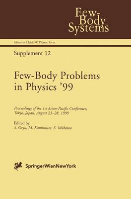 Few-Body Problems in Physics '99: Proceedings of the 1st Asian-Pacific Conference, Tokyo, Japan, August 23-28, 1999 - Few-Body Systems 12 (Hardback)