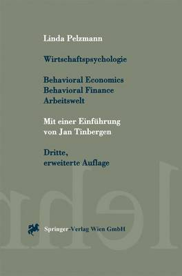 Wirtschaftspsychologie: Behavioral Economics. Behavioral Finance. Arbeitswelt (Paperback)