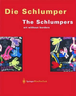 Die Schlumper. Kunst Ohne Grenzen / the Schlumpers: Art without Borders (Hardback)