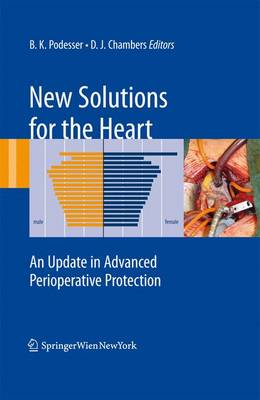 New Solutions for the Heart: An Update in Advanced Perioperative Protection (Hardback)