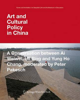Art and Cultural Policy in China - Kunst und Architektur im Gesprach / Art and Architecture in Discussion (Paperback)