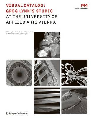 Visual Catalog: Greg Lynn's Studio at the University of Applied Arts Vienna - Edition Angewandte (Paperback)