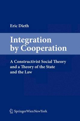 Integration by Cooperation: A New Theory of State (Paperback)