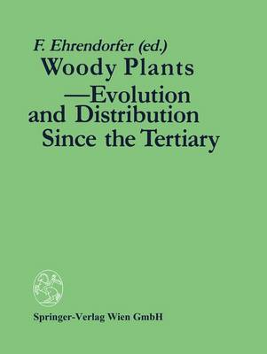 Woody Plants - Evolution and Distribution Since the Tertiary: Proceedings of a Symposium Organized by Deutsche Akademie der Naturforscher LEOPOLDINA in Halle/Saale, German Democratic Republic, October 9-11, 1986 (Paperback)