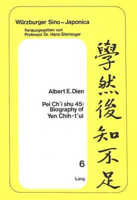 Pei Ch'i Shu 45: Biography of Yen Chih-t'ui (Paperback)