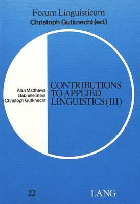 Contributions to Applied Linguistics: v. 3 - Forum Linguisticum v. 22 (Paperback)