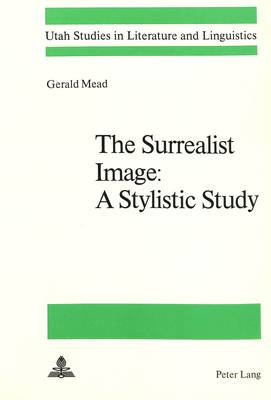 Surrealist Image: A Stylistic Study (Paperback)
